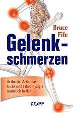 GELENKSCHMERZEN - Arthritis, Arthrose , Gicht natürlich heilen - Bruce Fife BUCH