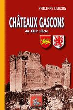 Châteaux gascons de la fin du XIIIe siècle - Philippe Lauzun