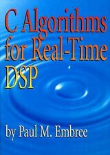 C Algorithms for Real-Time DSP by Paul M. Embree (1995, Hardcover)