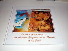 La Vie A Plein Coeur. Les Artistes Peignant De La Bouche Et Du Pied Peintre