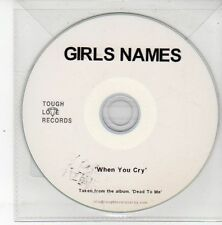 (DS496) Girls Names, When You Cry - 2011 DJ CD