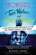 Showgirls, Teen Wolves, and Astro Zombies : A Film Critic's Year-Long Quest to …