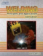 Welding Principles and Applications Larry Jeffus Sixth 6th Edition Delmar