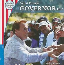 What Does a Governor Do? (How Our Government Works) by Jakubiak, David J.