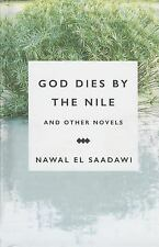 God Dies by the Nile and Other Novels by Nawal El Saadawi (2015, Hardcover)