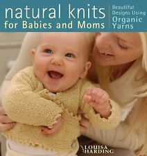 Natural Knits for Babies and Moms 2006 Softcover Designs Using Organic Yarns