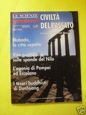LE SCIENZE QUADERNI N°120 CIVILTA' DEL PASSATO GIUGNO 2001