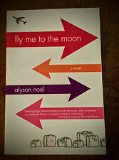 FLY ME TO THE MOON by Alyson Noel pbk Women's Contemporary Romance Fiction