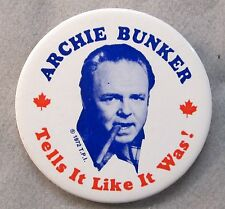 "scarce 1972 ARCHIE BUNKER Tells it Like it Was! Canadian issue only! 3"" pinback"