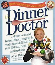 The Dinner Doctor by Anne Byrn (2003, Paperback)