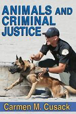 Animals and Criminal Justice by Carmen M. Cusack (2015, Hardcover)