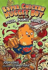 Super Chicken Nugget Boy and the Pizza Planet People (Super Chicken-ExLibrary