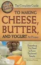 The Complete Guide to Making Cheese, Butter, and Yogurt at Home : Everything...