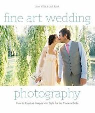 Fine Art Wedding Photography : How to Capture Images with Style for the...