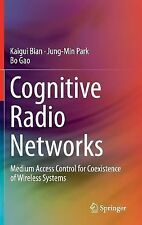 Cognitive Radio Networks : Medium Access Control for Coexistence of Wireless...