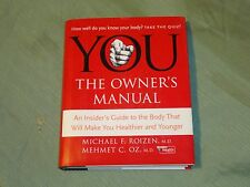 YOU The Owner's Manual: by Michael F. Roizen, M.D. & Mehmet C. Oz - Hard Cover