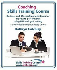 Coaching Skills Training Course. Business and Life Coaching Techniques for...