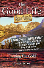 The Good Life Gets Better: Panning for Gold by Dorian Amos (Paperback, 2006)