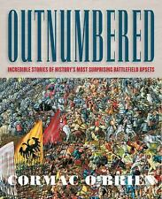Outnumbered : Incredible Stories of History's Most Surprising Battlefield...