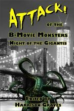 ATTACK! of the B-Movie Monsters : Night of the Gigantis (2013, Paperback)