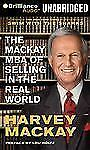 The Mackay MBA of Selling in the Real World by Harvey Mackay (2012, CD,...