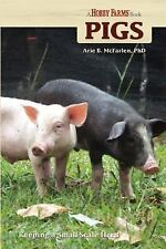 Pigs: Keeping a Small-Scale Herd for Pleasure and Profit (Hobby Farms) by Mcfar