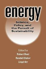 Energy: Science, Policy, and the Pursuit of Sustainability by
