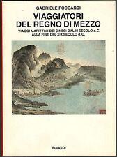 Foccardi VIAGGIATORI DEL REGNO DI MEZZO Einaudi 1994 Viaggi marittimi cinesi