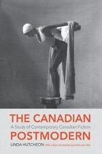 The Canadian Postmodern: A Study of Contemporary Canadian Fiction (Wynford Proje