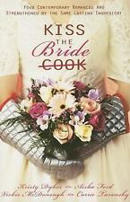 Kiss the Bride: Angel Food  Just Desserts  A Recipe for Romance  Tea for Two (He