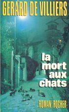 Gérard de Villiers . LA MORT AUX CHATS . Broché grand format .