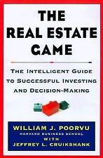 The Real Estate Game : The Intelligent Guide to Decision-Making and...