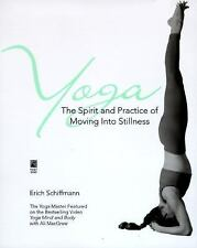 Yoga : The Spirit and Practice of Moving into Stillness by Erich Schiffmann...