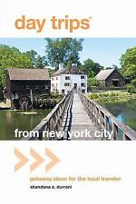 Day Trips from New York City: Getaway Ideas for the Local Traveler (Day Trips Se