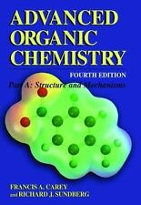 Advanced Organic Chemistry Part A by Francis A Carey