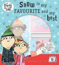 Charlie & Lola - Snow is My Favourite and My Best by Lauren Child (Hardback)