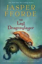 The Last Dragonslayer: The Chronicles of Kazam, Book 1 by Fforde, Jasper