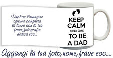 Tazza keep Calm You're going to be a dad personalizzata con nome foto ecc Idea r