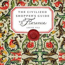 The Civilized Shopper's Guide to Florence by Fili, Louise