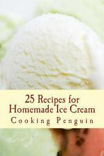 25 Recipes for Homemade Ice Cream : Delicious Ice Cream and Frozen Yogurt...
