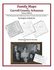 Family Maps of Carroll County, Arkansas by Gregory A. Boyd J.D. (2013,...