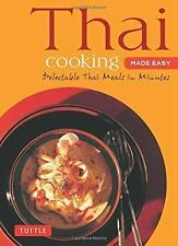 Thai Cooking Made Easy: Delectable Thai Meals in Minutes - Revised 2nd Edition