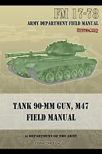 Tank 90-MM Gun, M47 Field Manual~Patton Tank~History~Artillery and Guns~NEW