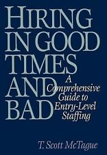 Hiring in Good Times and Bad: A Comprehensive Guide to Entry-Level Sta-ExLibrary