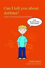 Can I Tell You About Asthma?: A Guide for Friends, Family and Professionals, Mil