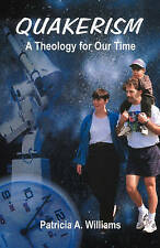 Quakerism: A Theology for Our Time by Patricia A Williams (Paperback /...