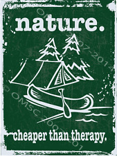 Nature is Cheaper Than Therapy Metal Sign, Camping, Canoe, Outdoor Sports Decor