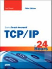 Sams Teach Yourself: Sams Teach Yourself TCP/IP in 24 Hours by Joe Casad...