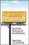Prove It before You Promote It: How to Take the Guesswork Out of Marke-ExLibrary