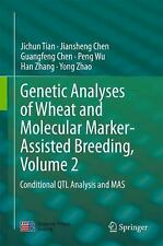 Genetic Analyses of Wheat and Molecular Marker-Assisted Breeding, Volume 2 :...